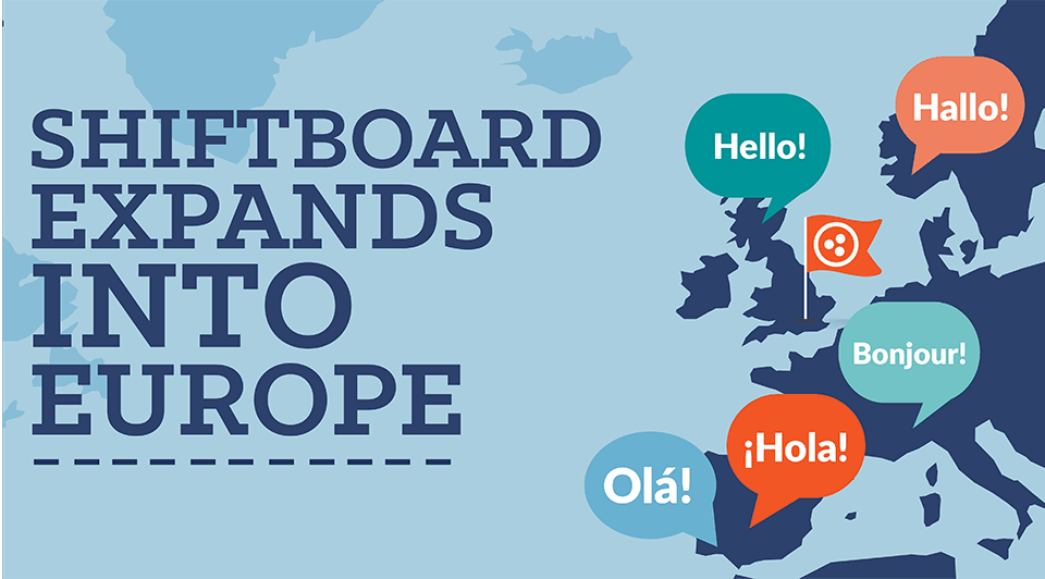 Shiftboard Expands into Europe to Help Enterprises Lower Labor Costs, Improve Employee Satisfaction