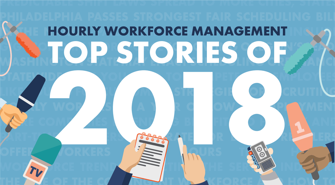 Hourly Workforce Management: Top Stories from 2018